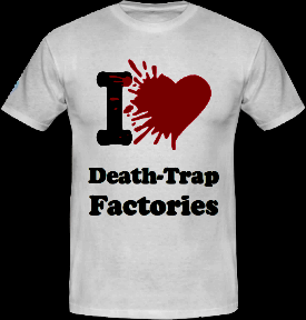'I love death-trap factories' T-shirt